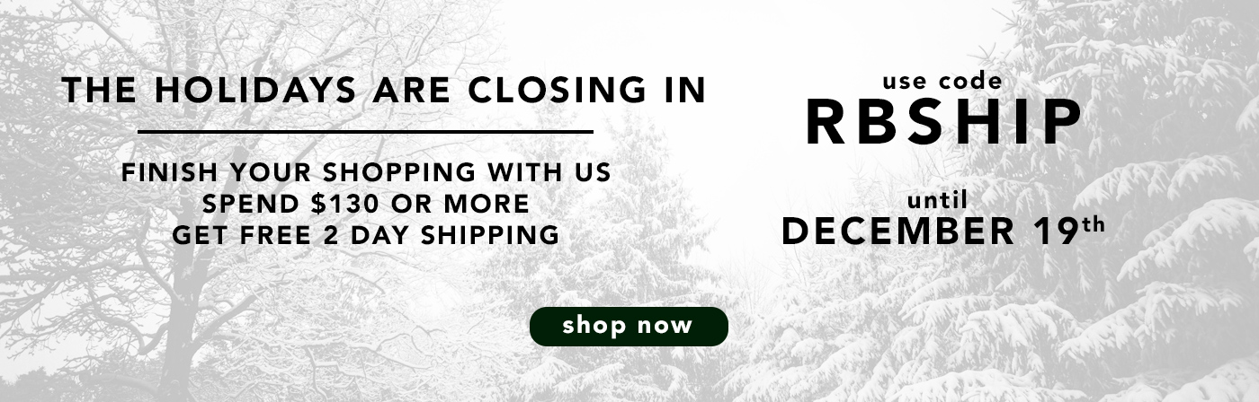 Get free 2 day shipping with $130 purchase. Use code RBSHIP.
