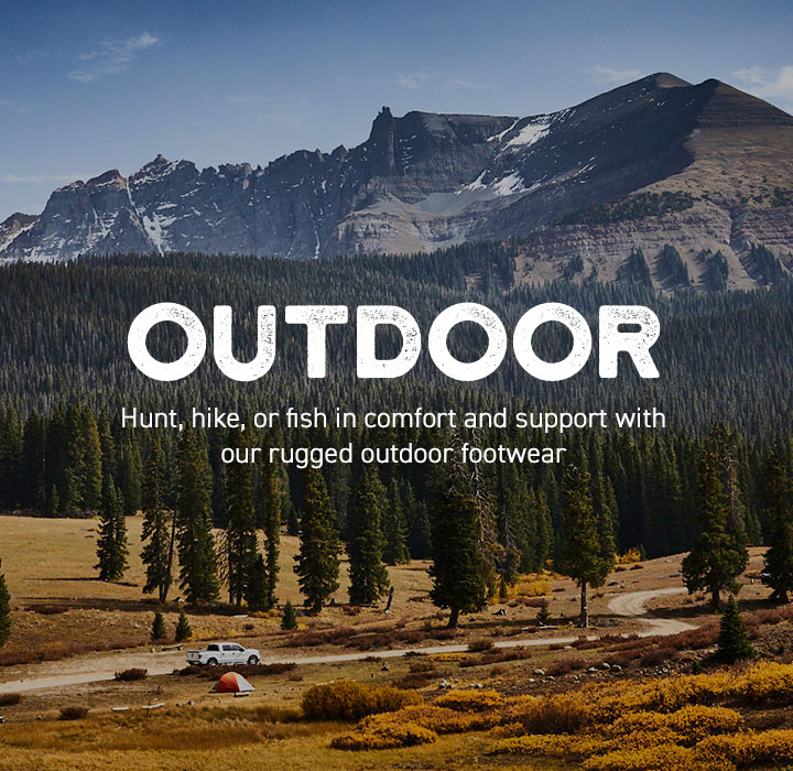 Outdoor: Hunt, hike, or fish in comfort and support with our rugged outdoor footwear.