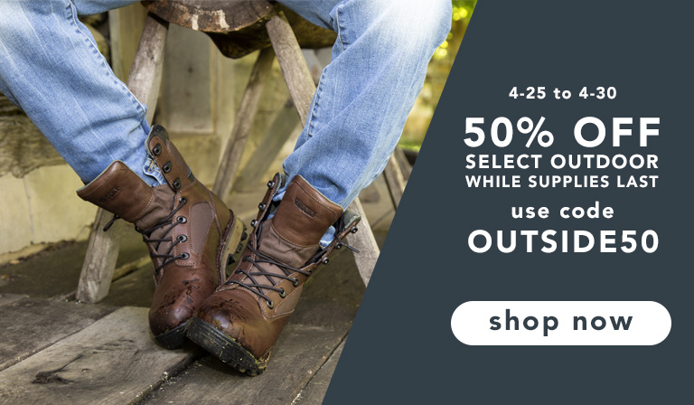 Take 50% off specific outdoor boots and apparel. Use code OUTSIDE50. Shop Now. Until April 30th, 2018.